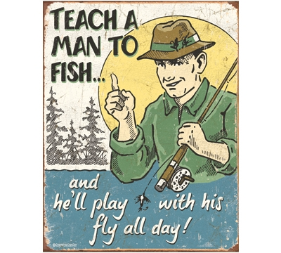 Teach A Man To Fish Metal Sign