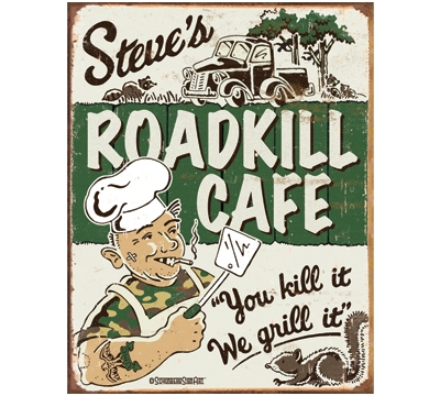 Steve's Roadkill Cafe Metal Sign
