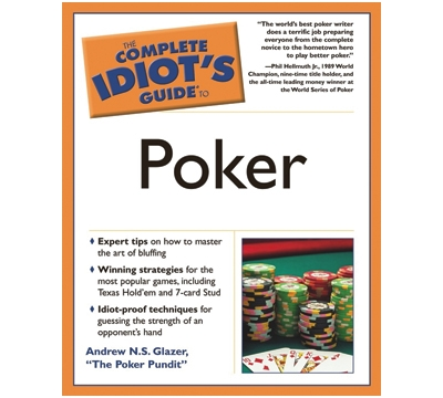 "Glazer's ""The Complete Idiot's Guide to Poker"""
