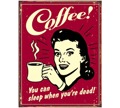 Coffee! Metal Sign